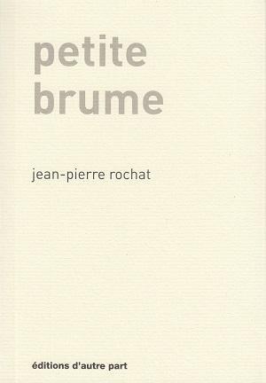 Petite Brume, de Jean-Pierre Rochat