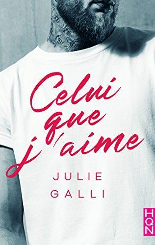 A vos agendas : découvrez Celui que j'aime de Julie Galli  chez HQN