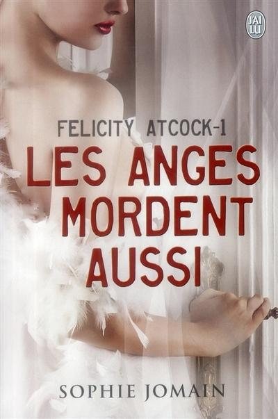 Couverture Felicity Atcock, tome 1 : Les anges mordent aussi