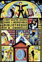 Vingt-quatre heures dans l'incroyable bibliothèque de M. Lemoncello de Chris Grabenstein