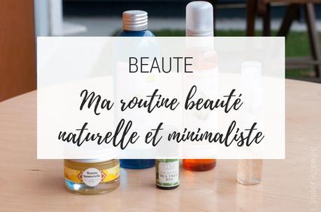 {Beauté} Ma routine visage naturelle et minimaliste