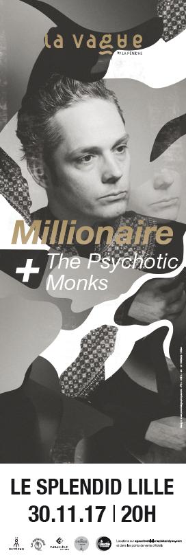 A gagner : 2×2 places pour Millionaire + The Psychotic Monks à Lille (Soirée «La Vague» by La Péniche)