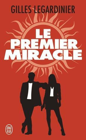 Le Premier Miracle - Gilles Legardinier