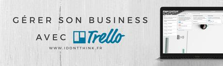 Gérer son business avec Trello