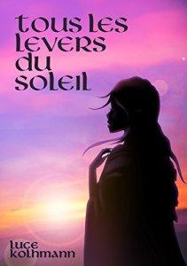 Tous les levers du soleil de Luce Kolhmann : chaude fantasy