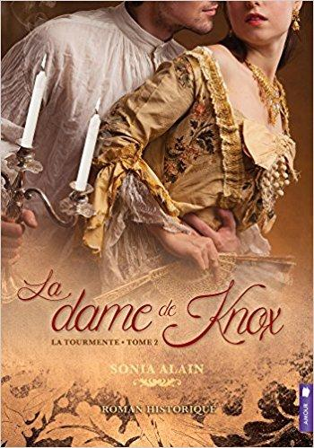 Mon avis sur La dame de Knox, tome 2 - La tourmente de Sonia Alain