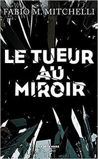 [Avis] Le tueur au miroir de Fabio M. Mitchelli