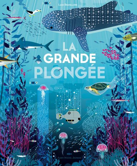 La grande plongée. Lucie BRUNELLIERE – 2017 (Dès 3 ans)