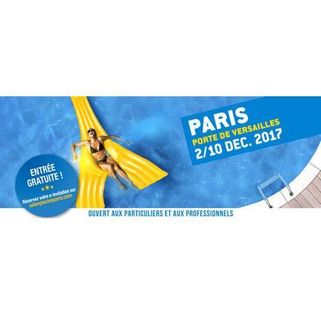 SALON PISCINE & BIEN-ÊTRE 2017 : Découvrez les nouvelles tendances et innovations exposées au grand public à Paris, Porte de Versailles, hall 3.2 du 2 au 10 décembre