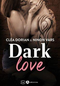 Dark Love : L'intégrale de Cléa Dorian & Ninon Vars