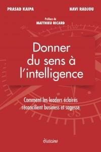 Donner du sens à l'intelligence, Prasad Kaipa, Navi Radjou, éd. Diateino, 2016