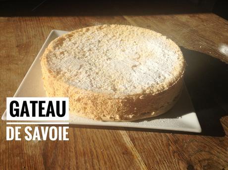 Gateau de Savoie super moelleux