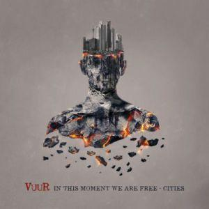 Vuur – In This Moments We Are Free – Cities