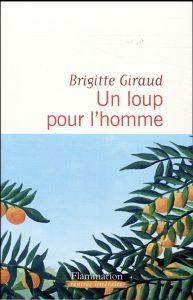 Un loup pour l'homme - Brigitte Giraud