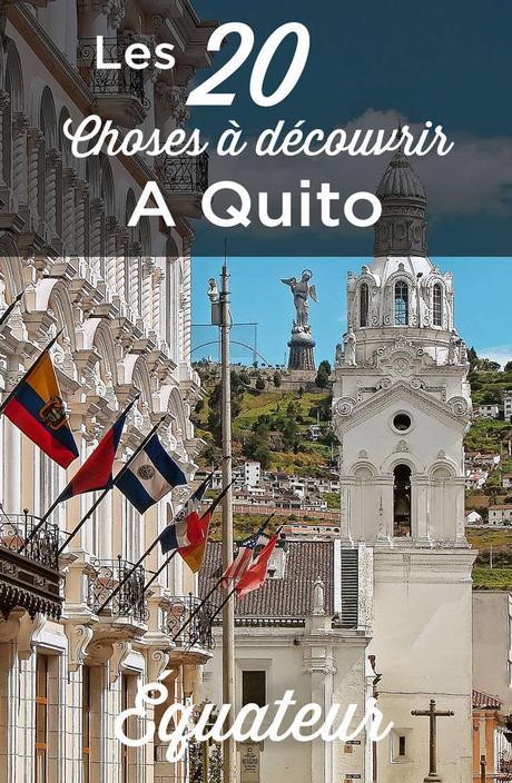 Visiter Quito: Top 20 des choses à faire et à voir