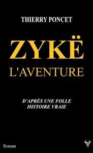 Zykë L'aventure - Thierry Poncet