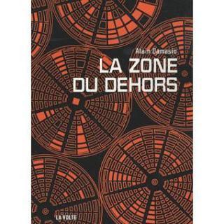 La Zone du Dehors. La cité de la gniaque