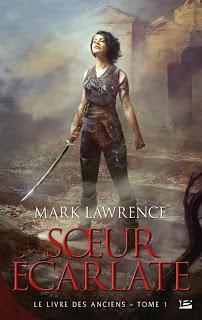 Le livre des anciens, T1: Sœur écarlate de Mark Lawrence - Editions BRAGELONNE