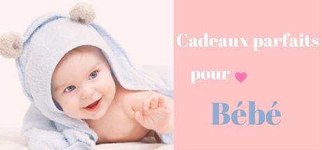 Cadeau bébé , idée originale et accessible  !