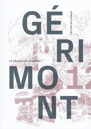 Le Dragon de Gérimont (Gérimont XII), de Lefter Da Cunha