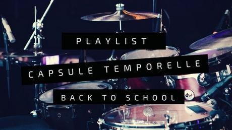Playlist capsule temporelle : back in school