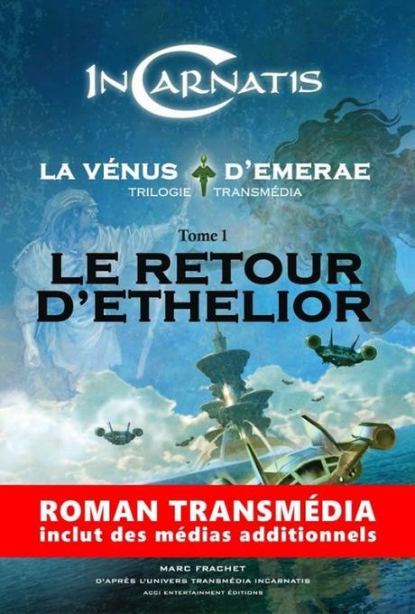 Couverture Incarnatis, la Venus d'Emerae, tome 1 : Le retour d'Ethelior