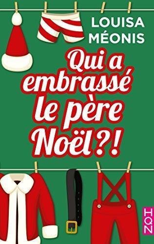 Mon avis sur Qui a embrassé le père Noël ? de Louisa Méonis : une romance pleine d'humour et d'amour