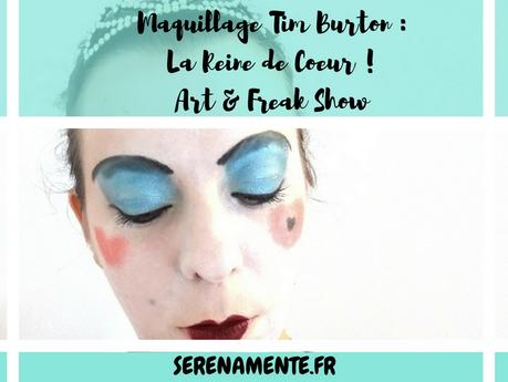Maquillage Tim Burton La Reine de Coeur ! #Art&Freak Show