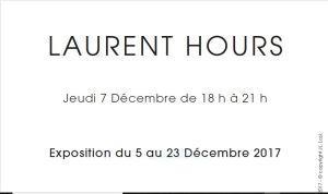 Galerie Claudine Legrand  Exposition Laurent  HOURS – 5/23 Décembre 2017