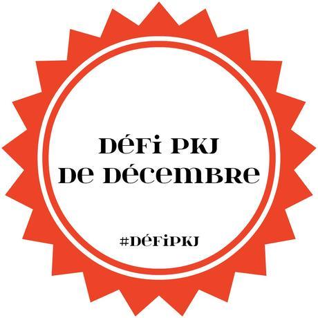 Défi PKJ du mois de Décembre