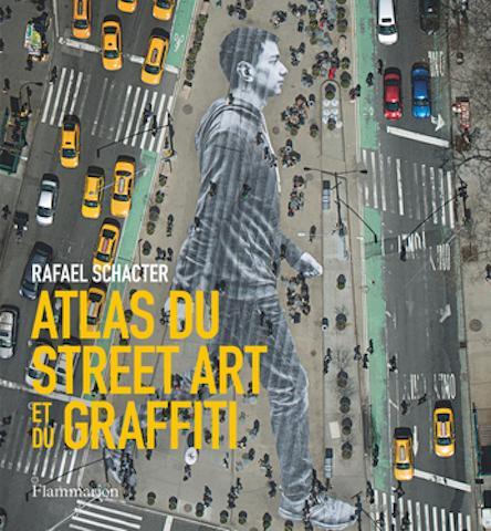 [Critique Livre] Atlas du Street Art et du graffiti : rencontre avec ces artistes qui font parler les murs