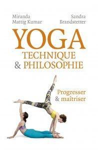 Yoga -Technique & Philosophie  Progresser et maîtriser