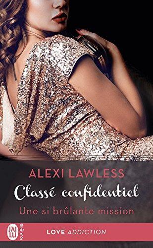 A vos agendas : Découvrez Une si brûlante mission d'Alexi Lawless chez J'ai Lu pour Elle