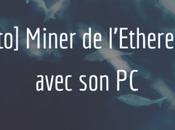 [Tuto] Comment miner l'Ethereum