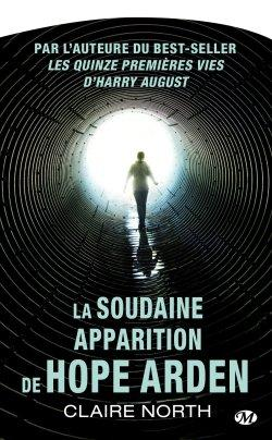 La soudaine apparition de Hope Arden de Claire North