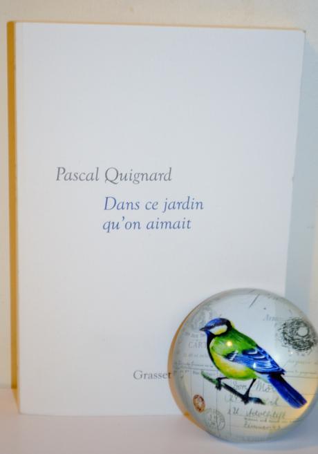 Dans ce jardin qu'on aimait de Pascal QUIGNARD
