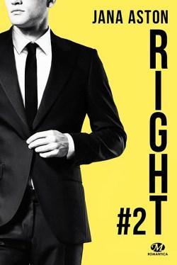 Right, Wrong Tome 2 de Jana Aston