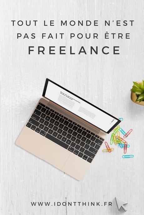 Tout le monde n'est pas fait pour être Freelance