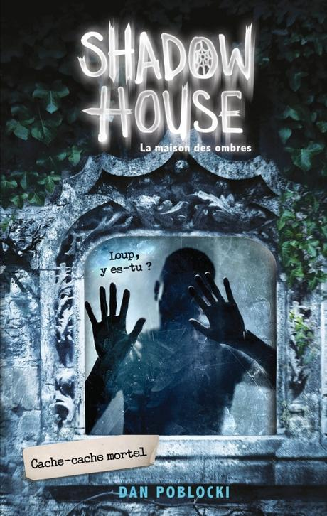 Couverture Shadow house : La maison des ombres, tome 2 : Cache-cache mortel
