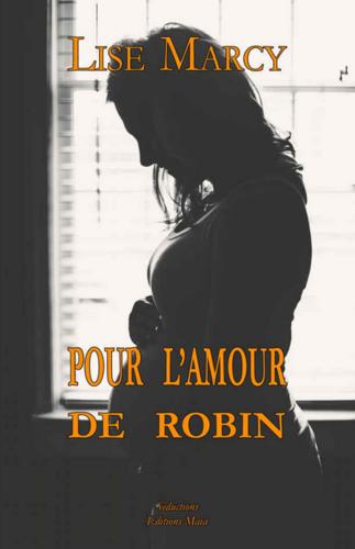 Pour l'amour de Robin (Lise Marcy)