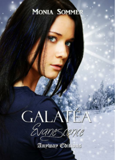 Galatéa, tome 1 : Evanescence (Monia Sommer)