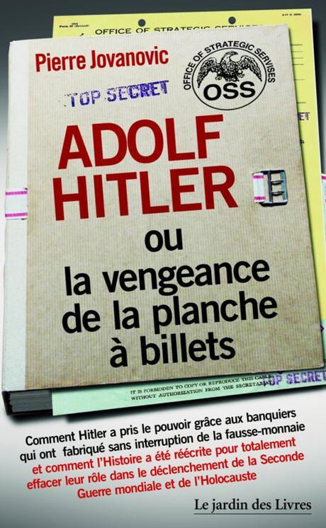 Pierre Jovanovic Adolf Hitler ou la vengeance de la planche à billets