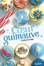 Les filles au chocolat, Tome 2 : Coeur guimauve par Cassidy