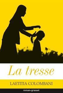 La tresse.Laëtitia Colombani.Editions Grasset.222 pages.E...