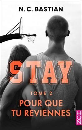 Stay, tome 2 : Pour que tu reviennes, N.C. Bastian