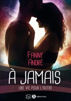 À jamais – Une vie pour l'autre de Fanny André