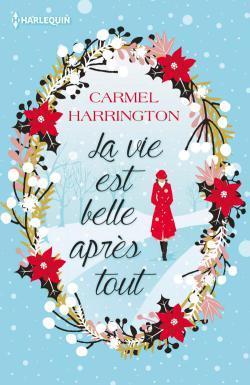 La vie est belle après tout de Carmel Harrington