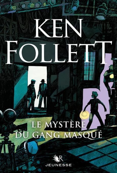 Côté Books: « Le mystère du gang masqué » de Ken Follett