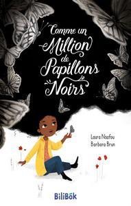 Laura Nsafou, Barbara Brun / Comme un million de papillons noirs
