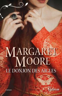 Le Donjon des Aigles de Margaret Moore